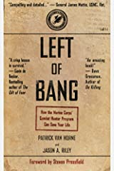 Left of Bang: How the Marine Corps' Combat Hunter Program Can Save Your Life Kindle Edition