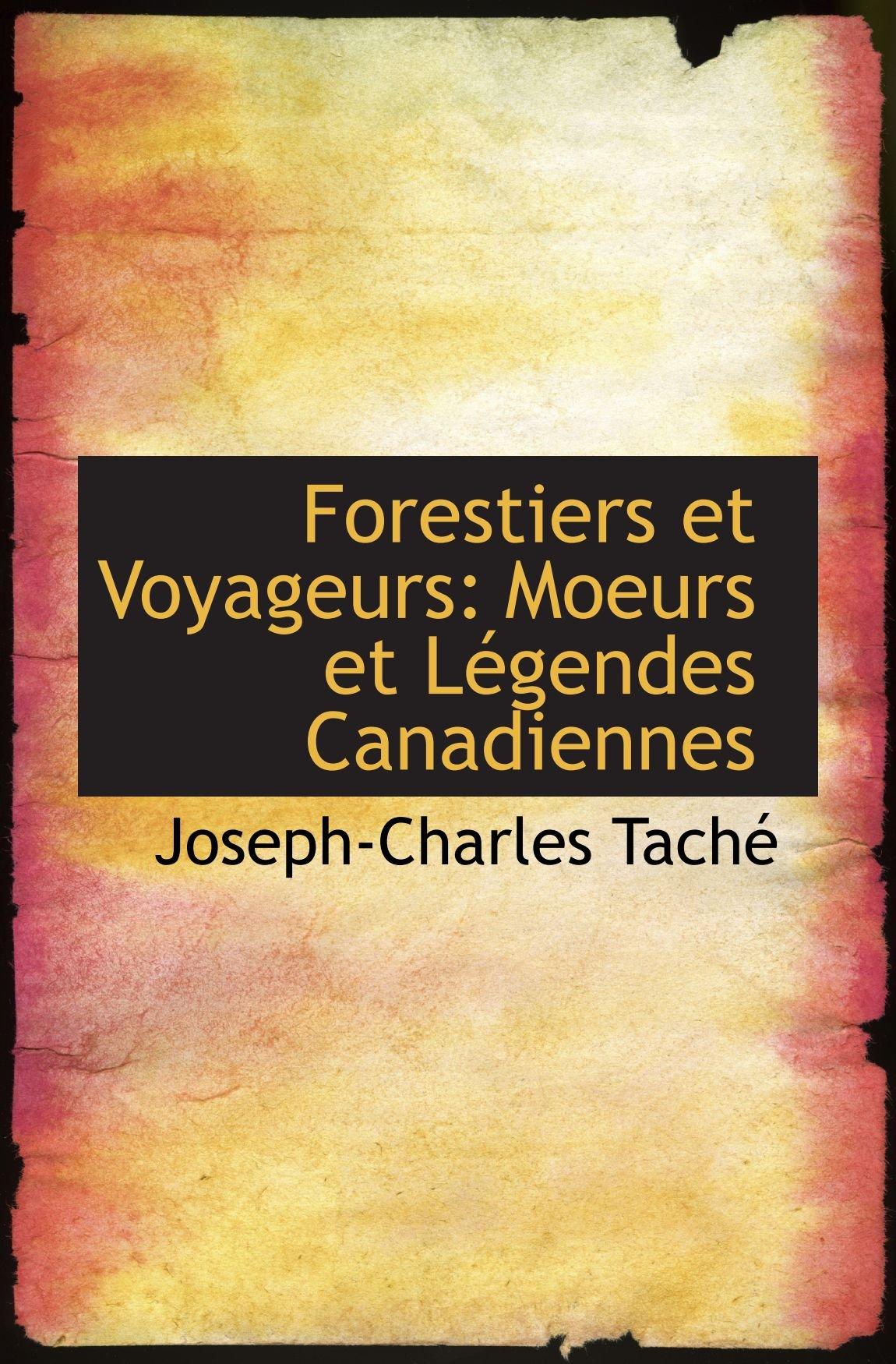 Forestiers et Voyageurs: Moeurs et Légendes Canadiennes (French Edition) pdf epub