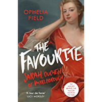The Favourite: The Life of Sarah Churchill and the History Behind the Major Motion Picture