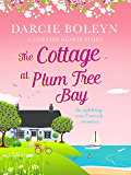 The Cottage at Plum Tree Bay: An uplifting, cosy Cornish romance (Cornish Hearts Book 2)