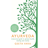 Ayurveda: Ancient wisdom for modern wellbeing (English Edition)
