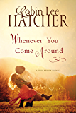 Whenever You Come Around (A King's Meadow Romance Book 2)