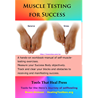 Muscle Testing for Success: Muscle-testing exercises applied to success topics (Best Practices in Energy Medicine Series Book 17) (English Edition)