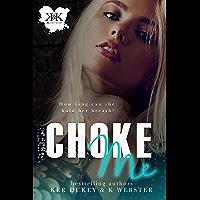 Choke Me (English Edition)