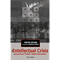 The Intellectual Crisis in American Public Administration (English Edition)