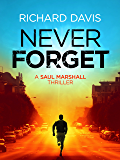 Never Forget (Saul Marshall Thrillers Book 2)