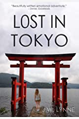 Lost in Tokyo: A girl travels to Japan to follow her missing mother's bucket list (set in Tokyo, Kyoto, Nara, Kamakura, and Nikko) Kindle Edition