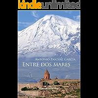 Entre dos mares ( la novela del Genocidio Armenio)