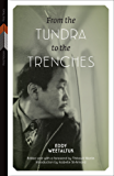 From the Tundra to the Trenches (First Voices, First Texts)
