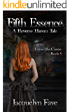Fifth Essence: A Reverse Harem Tale (Lovin' the Coven Book 5)