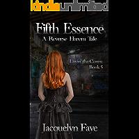Fifth Essence: A Reverse Harem Tale (Lovin' the Coven Book 5)