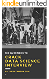 100 Questions to Crack Data Science Interview