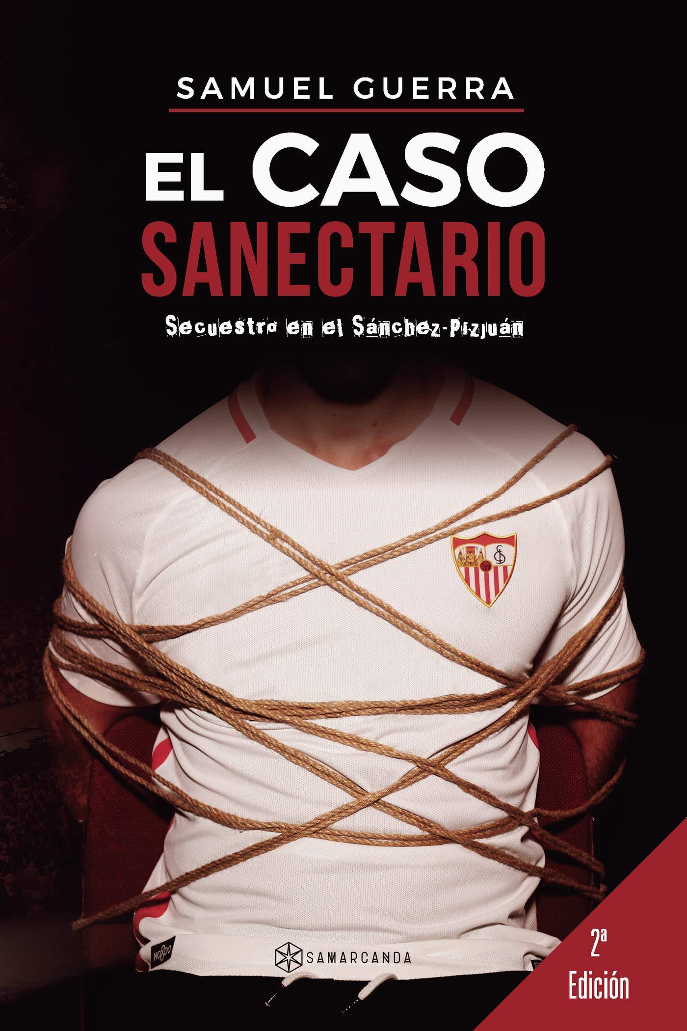 El caso Sanectario: Secuestro en el Sánchez-Pizjuán: Amazon ...