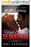 All or Nothing: High Stakes Seduction - Book 5 - Angela (The Tilson Sisters)