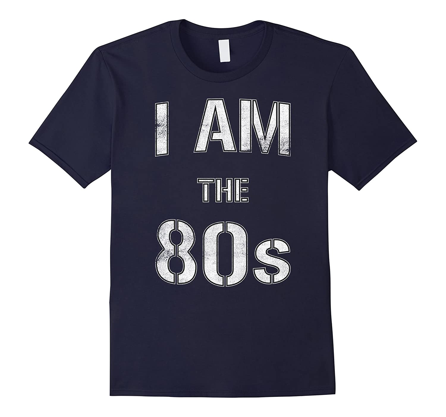I Am The 80s T Shirt-TD