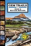 Gem Trails of Idaho & Western Montana