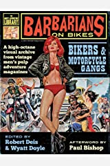 Barbarians on Bikes: Bikers and Motorcycle Gangs in Men's Pulp Adventure Magazines (The Men's Adventure Library) Paperback