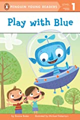 Play with Blue (Penguin Young Readers, Level 1) Kindle Edition