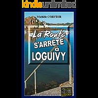 La route s'arrête à Loguivy-de-la-Mer: Mystère et suspense entre la Suisse et la Bretagne (Enquêtes & Suspense) (French Edition)