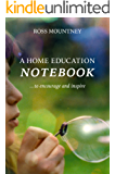 A Home Education Notebook: to encourage and inspire