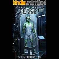 Life Reset: Human Resource (New Era Online Book 4)