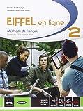Eiffel en ligne. Livre de l'élève-Cahier d'exercices. Per le Scuole superiori. Con e-book. Con espansione online: 2