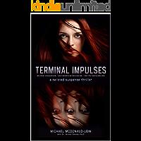 TERMINAL IMPULSES: a twisted suspense thriller.