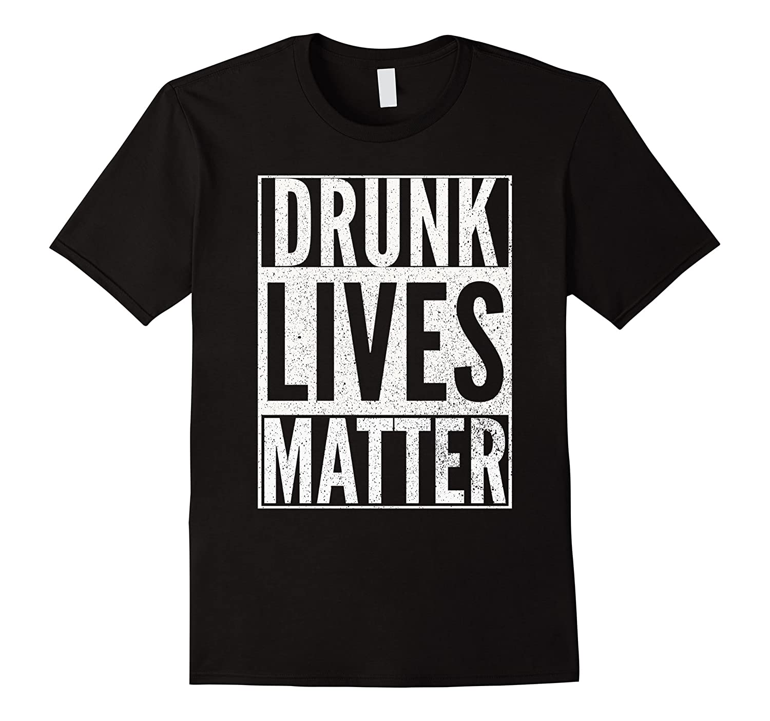 68567708 DRUNK LIVES MATTER Drinking Beer Irish Party Fun T-Shirt-CL – Colamaga