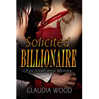 Solicited Billionaire For Love and Money (English Edition)