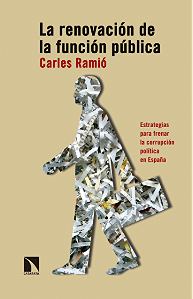 La renovación de la función pública: Estrategias para frenar la corrupción política en España (COLECCION MAYOR) eBook: Ramió, Carles: Amazon.es: Tienda Kindle
