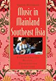 Music in Mainland Southeast Asia: Experiencing Music, Expressing Culture (Global Music Series)