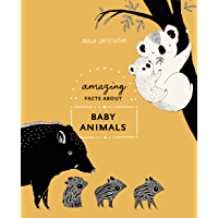 Amazing Facts About Baby Animals: An Illustrated Compendium (English Edition)