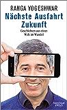 Nächste Ausfahrt Zukunft: Geschichten aus einer Welt im Wandel (German Edition)