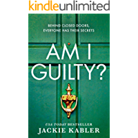 Am I Guilty?: The psychological crime thriller debut from the Top 10 kindle bestselling author of THE PERFECT COUPLE