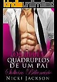 Os Bebês Quádruplos de um Pai Solteiro Bilionário (Portuguese Edition)