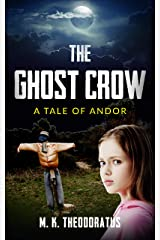 The Ghost Crow (A Tale of Andor) Kindle Edition