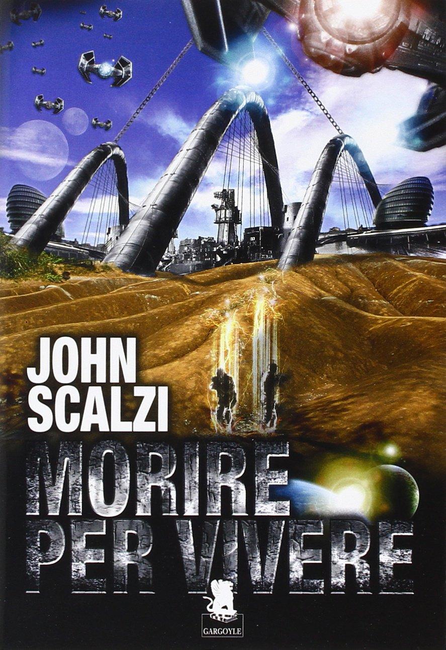 Amazon.it: Morire per vivere - Scalzi, John, D'Addetta, C. - Libri