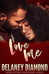 Love Me (Irresistible Husband) Kindle Edition