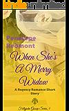 When She's A Merry Widow: A Regency Romance Short Story (Follyjohn Gossip Series Book 5)