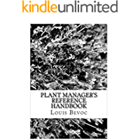 Plant Manager's Reference Handbook: 12 Essential Skills and Why They are Needed (English Edition)