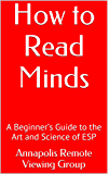 How to Read Minds: A Beginner's Guide to the Art and Science of ESP (English Edition)