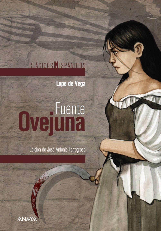 Fuente Ovejuna (Clásicos - Clásicos Hispánicos) Tapa blanda – 26 abr 2018 Lope de Vega Carlos Fernández ANAYA INFANTIL Y JUVENIL 8469836188