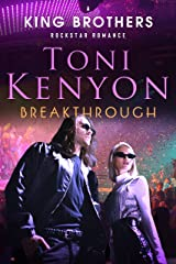Breakthrough: The King Brothers Rockstar Romance Kindle Edition