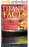 Titanic Facts: 200+ Facts About the Unsinkable Ship (English Edition)