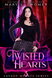 Twisted Hearts: A Dark Fantasy Romance (Savage Hearts Book 3)