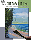 Painting with an Edge; How to Paint a Superior Landscape with a Knife