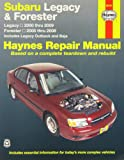 Subaru Legacy/Forester Automotive Repair Manual: 2000-09 (Haynes Automotive Repair Manuals)