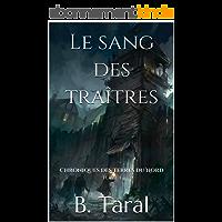Le sang des traîtres: Livre Fantasy (Chroniques des Terres du Nord t. 1)