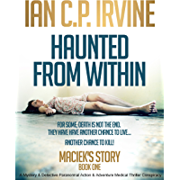 Maciek's Story (Haunted From Within - Book One):  A Mystery & Detective Paranormal Action & Adventure Medical Thriller Conspiracy