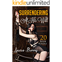 Erotica: Surrendering At His Will (New Adult Romance Multi Book Mega Bundle Erotic Sex Tales Taboo Box Set)(New Adult Erotica, Contemporary Coming Of Age)